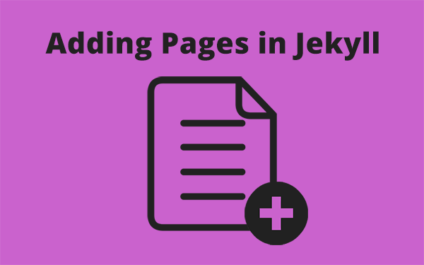 Best Way to Add or Create New Pages in Jekyll