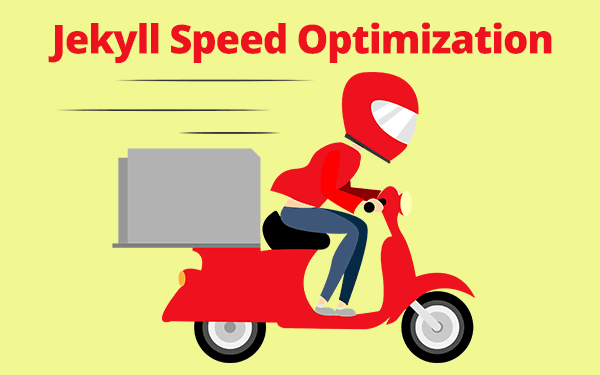 14 Tested ways to Speed up Jekyll Blog
