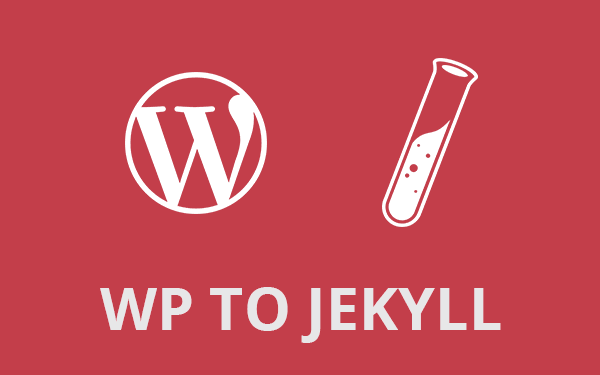 4 Steps To Migrate From WordPress To Jekyll